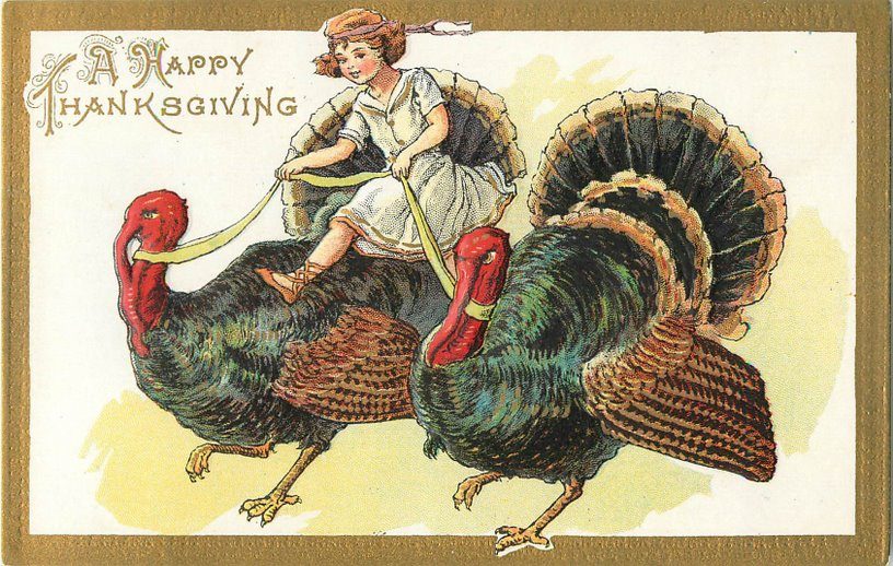 A Happy Thanksgiving Postcard - Girl riding on back of 2 turkeys