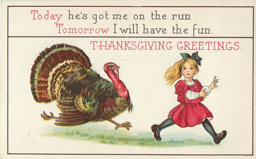 Thanksgiving Greetings Postcard. Girl running from turkey.
