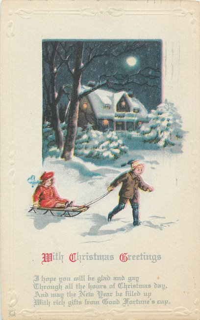 """With Christmas Greetings"" poem . Boy pulling girl onsled"