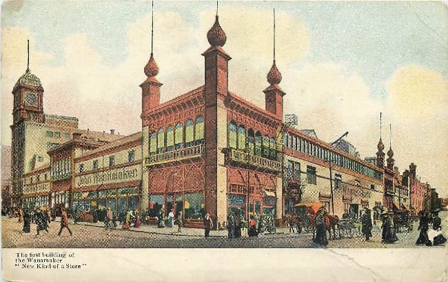 "The first building of the Wanamaker ""New Kind of a Store"""