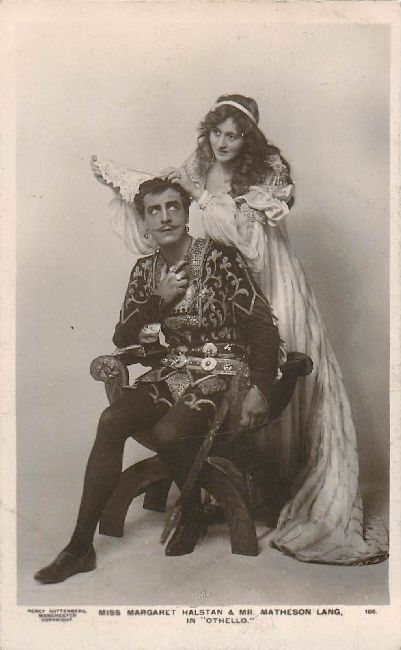"""Othello"" with Miss Margaret Halstan & Mr. Matheson Lang Postard"