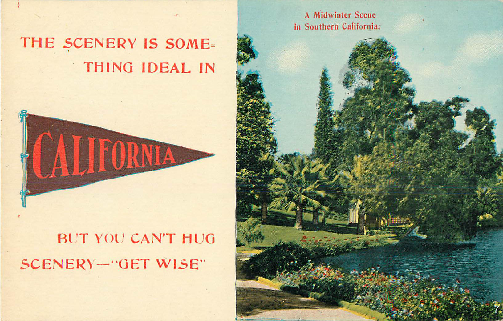 The Scenery is Somthing Ideal in California - Pennant Postcard
